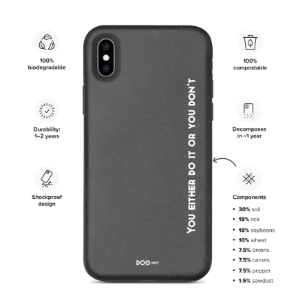 Biodegradable Doo-not phone case ''You either do it or you don't'' motto