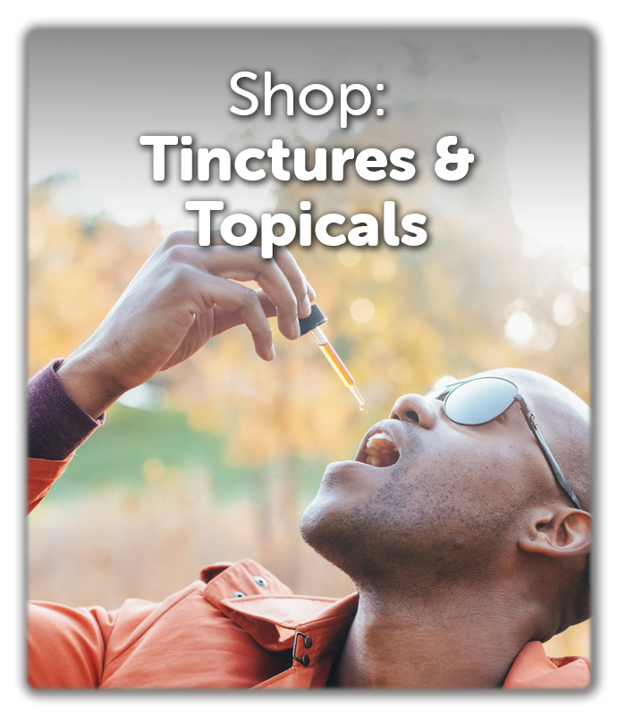 Shop Tinctures & Topicals
