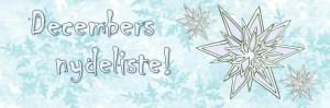 December er her - Nyd det!