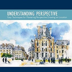 Understanding Perspective: Easy Techniques for Mastering Perspective Drawing on Location by Stephanie Bower