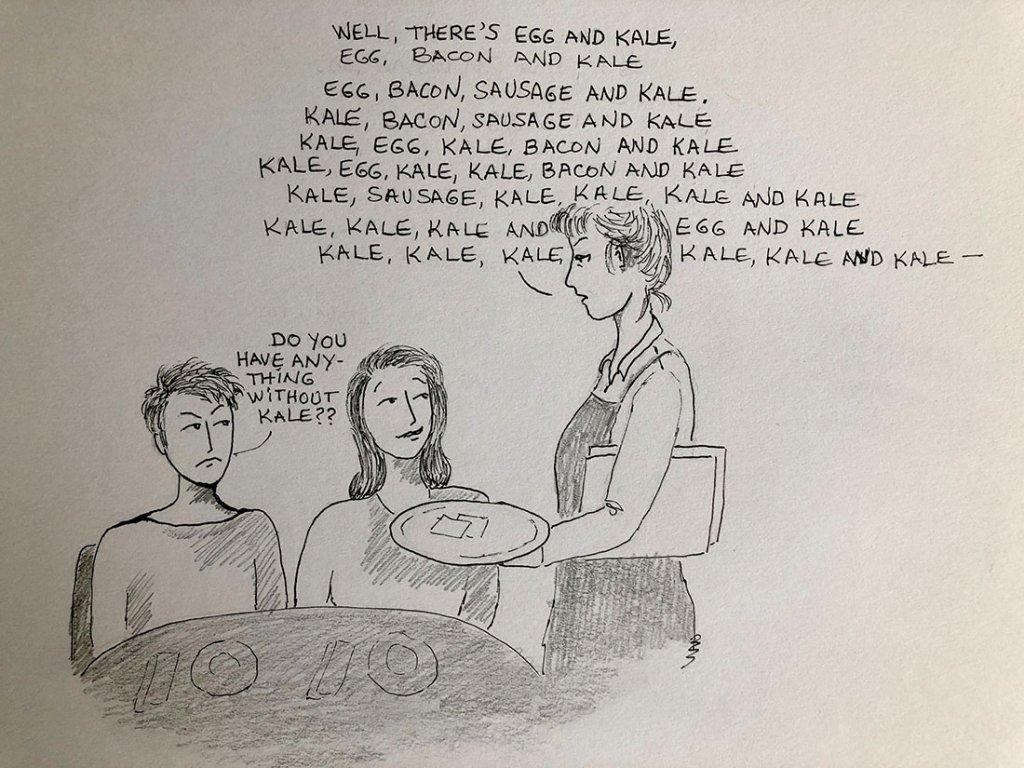 Do You Have Anything Without Kale? Illustration by Bernadette Sabatini - Doodlewash