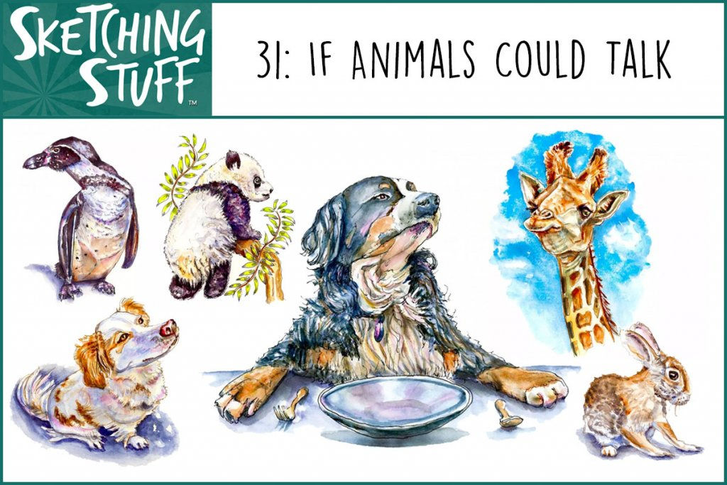 Sketching Stuff Episode 31 Artwork If Animals Could Talk