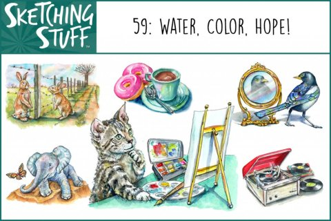 Sketching Stuff Episode 59 Album Art Water Color Hope