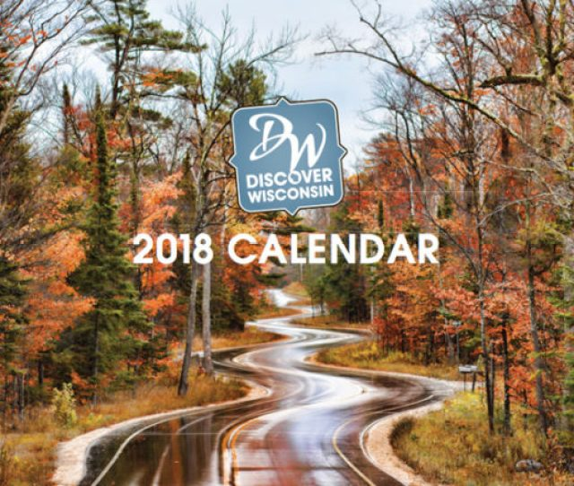 Discover Wisconsin The Nations Longest Running Tourism Tv Show Has Published Its Popular Calendar Featuring Fall Colors Along A Winding Road In