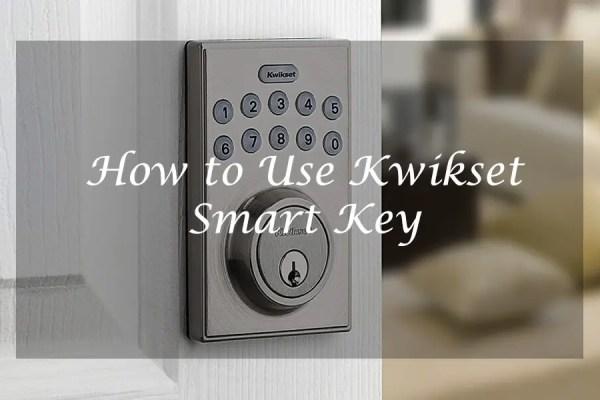 How to Use Kwikset Smart Key