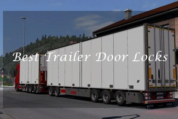 Best Trailer Door Locks