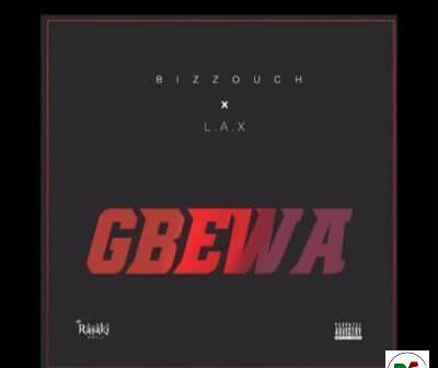 Bizzouch Ft LAX   Gbewa