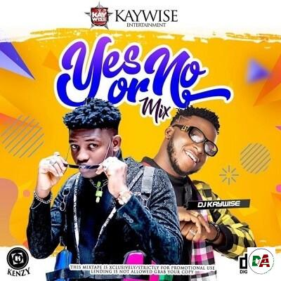 DJ Kaywise Yes Or No Mix