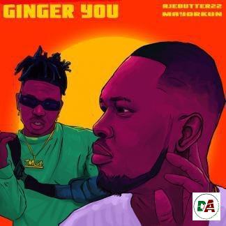 Ajebutter22 – Ginger You ft. Mayorkun-dopearena.com