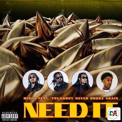 Migos-–Need-It-ft.-NBA-YoungBoy (dopearena.com)