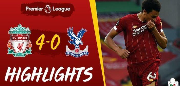 Liverpool vs Crystal Palace Highlights – 24:06:2020