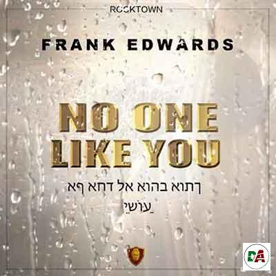 Frank-Edwards-–-No-One-Like-You(dopearena2.com)