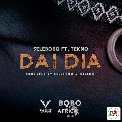 Selebobo-–-Dai-Dia-ft.-Tekno_(dopearena.com)