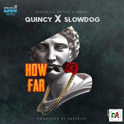 Slowdog X Quincy – How Far_(dopearena2.com)