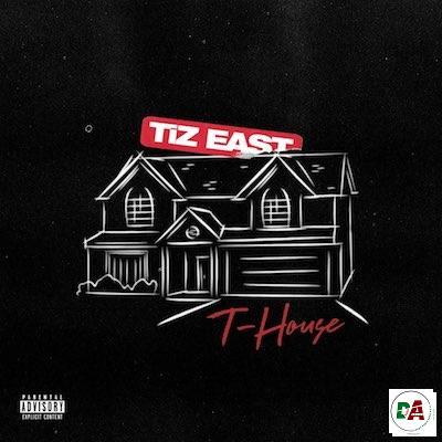 [DOWNLOAD EP ZIP] TiZ EAST – T-House