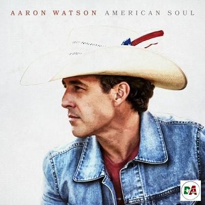 Aaron Watson – American Soul