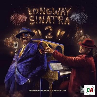 Peewee Longway & Cassius Jay – Longway Sinatra 2
