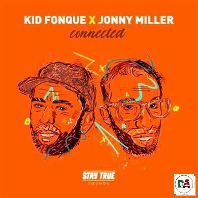 Kid Fonque & Jonny Miller – Connected