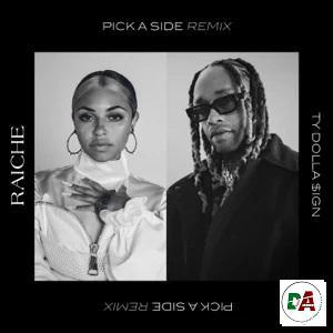 Raiche – Pick a Side (feat. Ty Dolla $ign) [Remix]