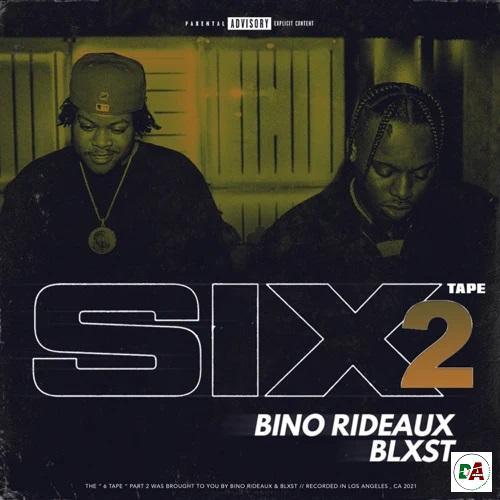 Blxst & Bino Rideaux – Sixtape 2