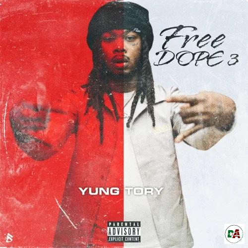 Yung Tory – Free Dope 3