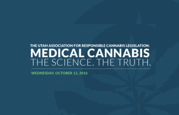 The Utah Association For Responsible Cannabis Legislation To Host Summit
