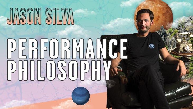 Jason Silva: Performance Philosophy