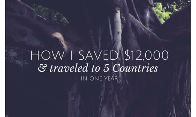 How I Traveled to 5 Countries and Saved $12,000 in One Year