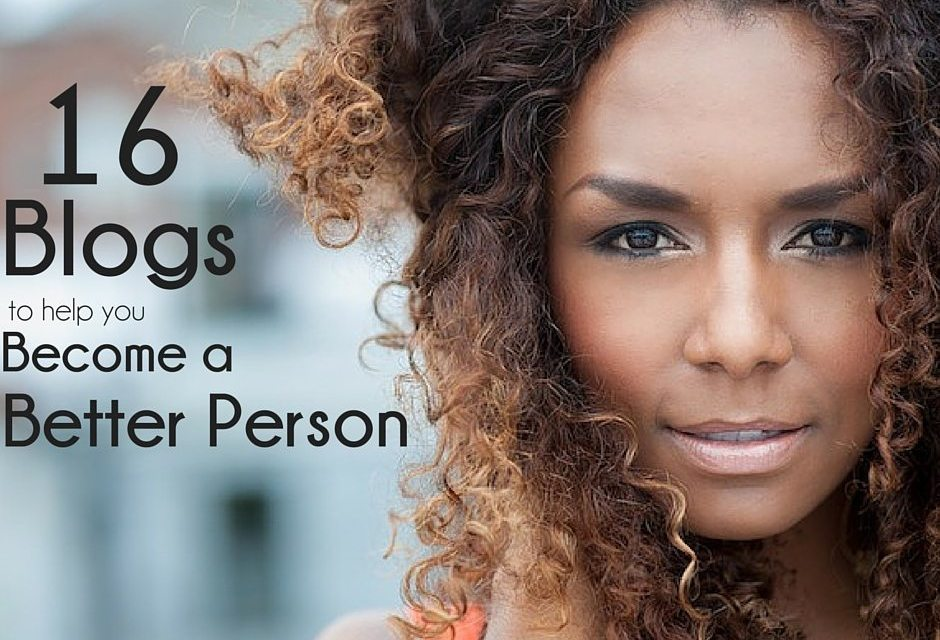 16 Blogs to Help You Become a Better Person