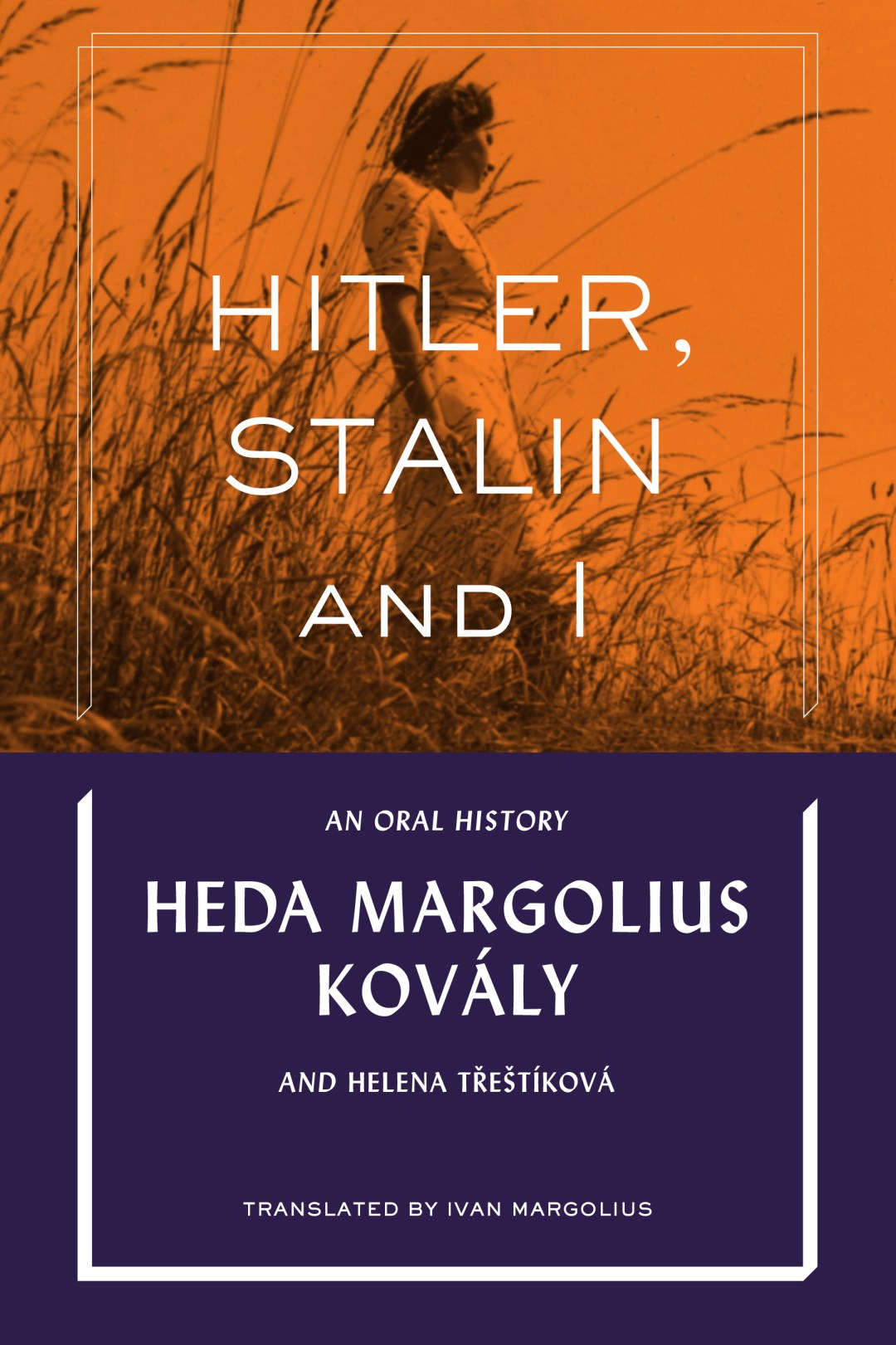 Hitler, Stalin and I by Heda Margolius Kovály and and Helena Třeštíková