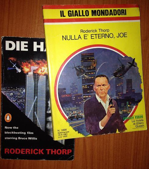 Copertina italiana e copertina inglese del romanzo di Roderick Thorp, Nulla è eterno Joe (in inglese: nothing lasts forever) su cui è basato il film Trappola di cristallo