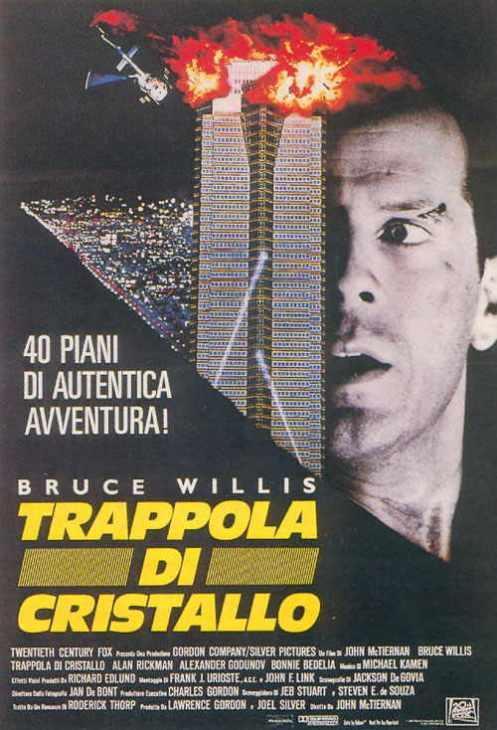 Locandina italiana di Trappola di cristallo, Die Hard, 1988. Slogan del film: 40 piani di autentica avventura