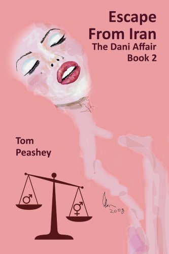 Escape From Iran: The Dani Affair Book 2 (The Dani Chronicles)