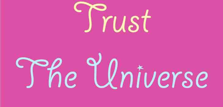 Trust the universe quote doradoes