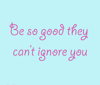 be so good they can't ignore you quote
