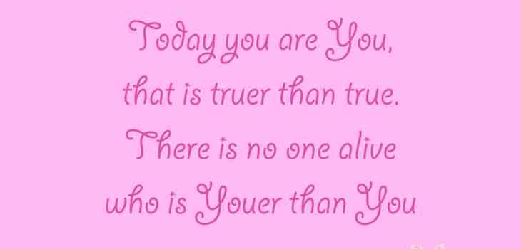 Dr Seuss quote you are youer than you