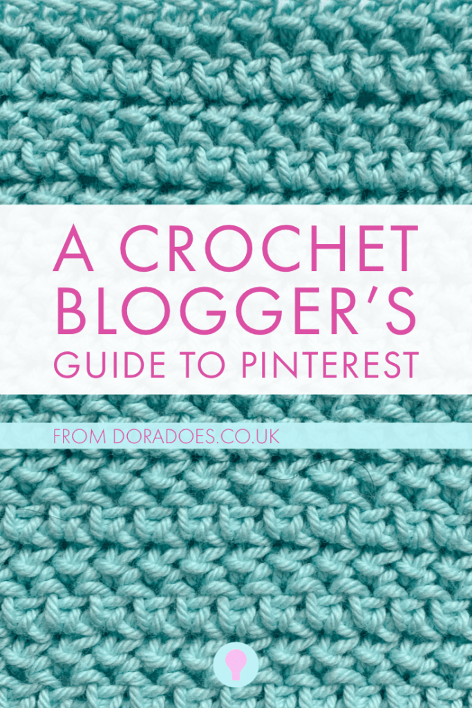 "Turquoise crochet fabric with text over the top reading ""a crochet blogger's guide to pinterest"" ""from doradoes.co.uk"""