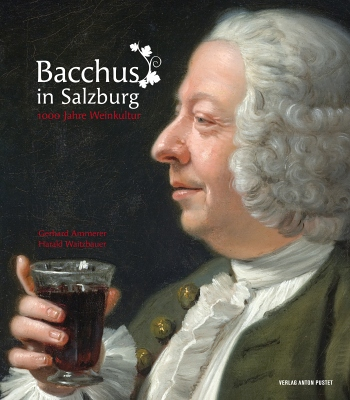 Ammerer, Waitzbauer:  Bacchus in Salzburg
