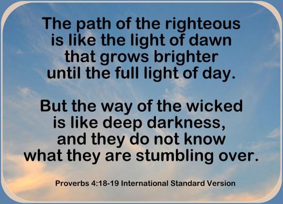 Proverbs 4-18 & 19