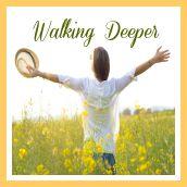 Walking Deeper