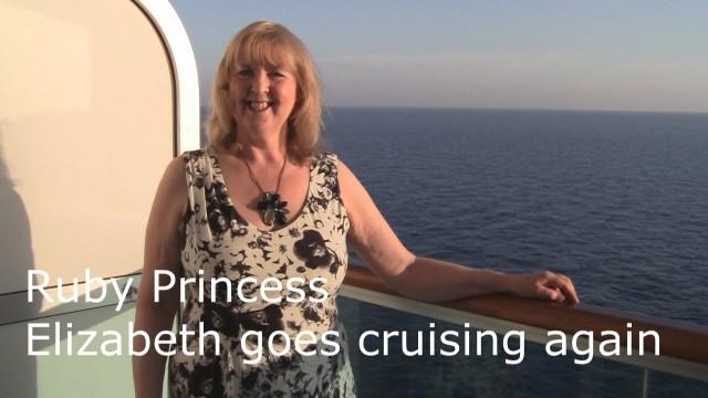 Ruby Princess Cruise Ship – Elizabeth goes cruising again for Doris Visits