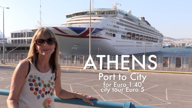 ATHENS GUIDE cheapest way – cruise terminal to City Euro1.40 each way, tour with commentary Euro5.