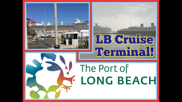 Revamped Cruise Port – new facilities – LONG BEACH CALIFORNIA