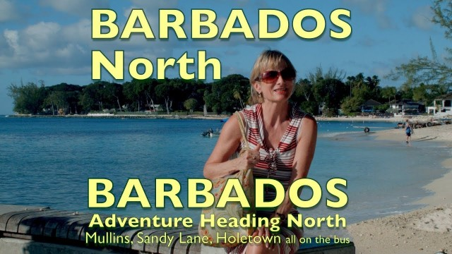 Barbados. North from Bridgetown to Mullins, Hometown and Sand Lane