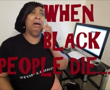 WHEN BLACK PEOPLE DIE….PARODY by: @ejspeakstruth