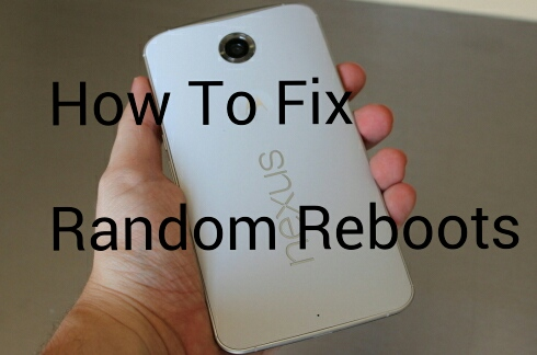 fix nexus 6 random reboots