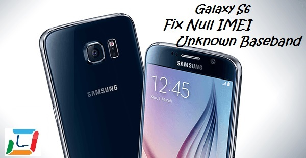 Fix Galaxy S6 Null IMEI and Unknown baseband