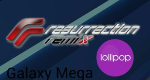 Galaxy Mega Resurrection Remix Android 5.1.1 Lollipop