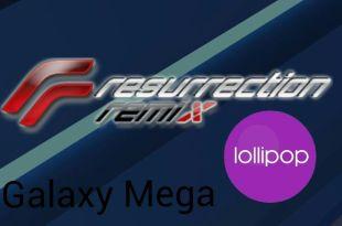 Galaxy Mega Resurrection Remix Android 5.1.1 Lollipop