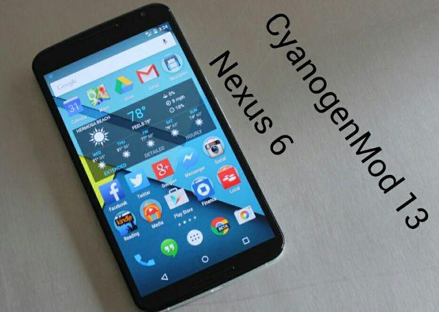 Nexus 6 CyanogenMod 13 Android 6 0 Marshmallow - Download & Install